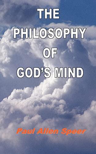The Philosophy of God's Mind: Speer, Paul Allen