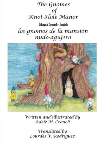 The Gnomes of Knot-Hole Manor Bilingual Spanish: Crouch, Adele Marie