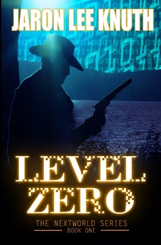 9781466416482: Level Zero (The NextWorld Series) (Volume 1)