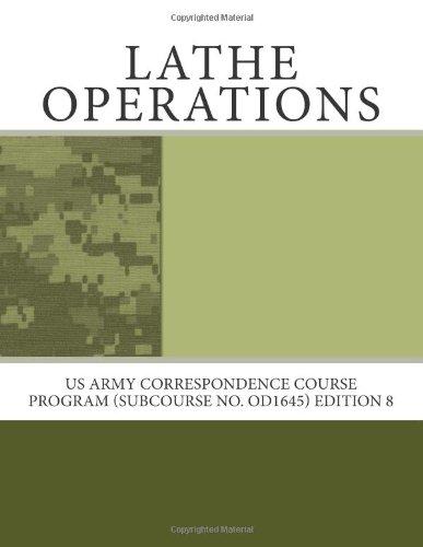 9781466419841: Lathe Operations: Us Army Correspondence Course Program (Subcourse No. Od1645) Edition 8
