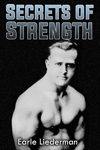 9781466419872: Secrets of Strength: (Original Version, Restored)