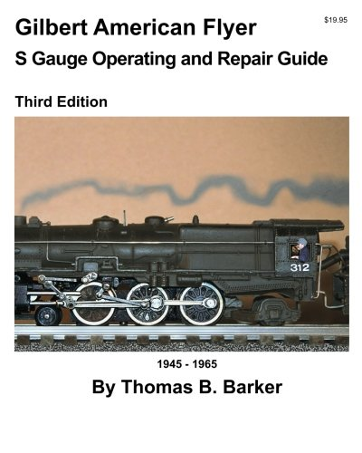 9781466420717: Gilbert American Flyer S Gauge Operating and Repair Guide (Volume 1)