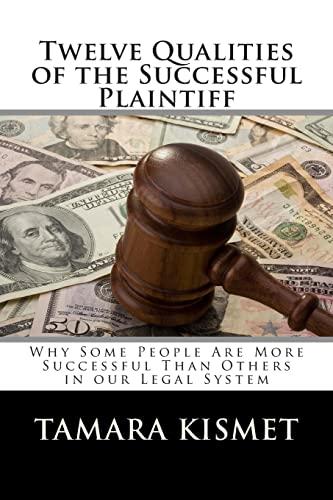 9781466421073: Twelve Qualities of the Successful Plaintiff