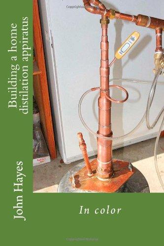 9781466422742: Building a home distilation appiratus: In color