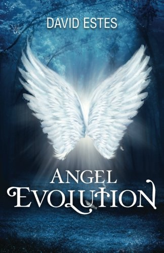 9781466422773: Angel Evolution: Book One of the Evolution Trilogy