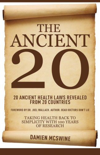 9781466423589: The Ancient 20: 20 Ancient Health Laws Revealed from 20 Countries