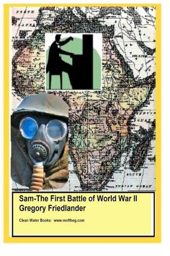 9781466423909: Sam: The First Battle of World War II: The First Battle of World War II