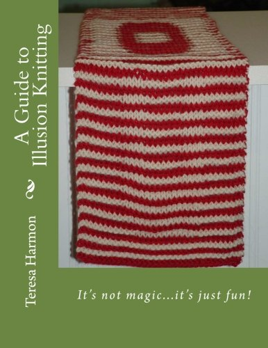 9781466423916: A Guide to Illusion Knitting: It's not magic, it's just fun!
