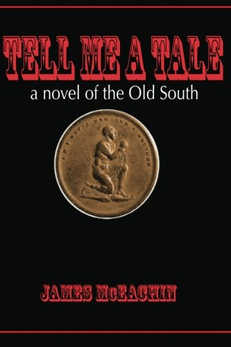 9781466424272: Tell Me a Tale: A Novel of the Old South (Volume 1)
