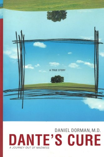 9781466424685: Dante's Cure: A Journey Out of Madness