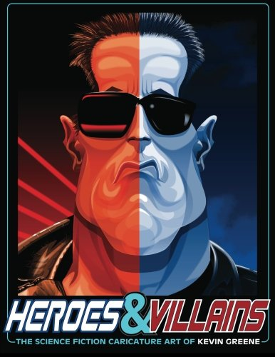 Heroes Villains: The Science Fiction Caricature Art: Kevin Greene
