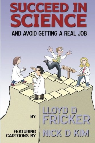 9781466425170: Succeed in Science and Avoid Getting a Real Job