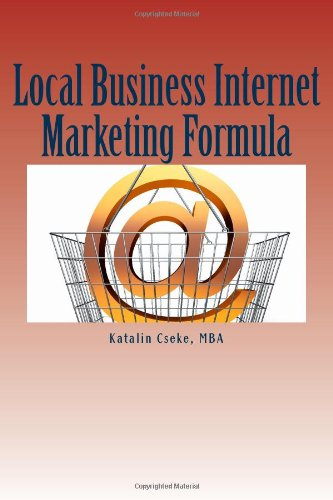 9781466427761: Local Business Internet Marketing Formula: 11 Surefire Ways to Attract Local Customers Online