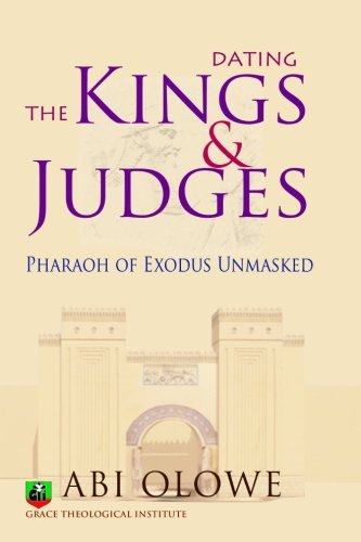 9781466428096: Dating the Kings and Judges: Pharaoh of Exodus Unmasked
