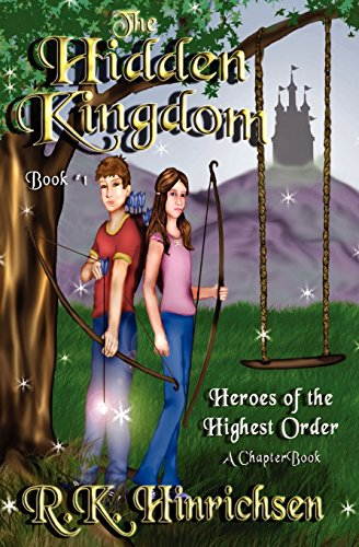 9781466429741: The Hidden Kingdom (A Chapter Book): Heroes of the Highest Order