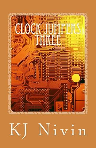 Clock Jumpers Three-The J. Lynn Connection: KJ Nivin