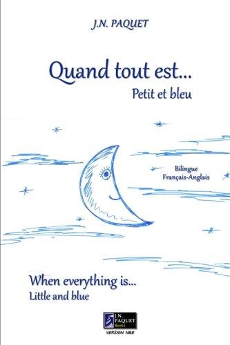 9781466432055: Quand tout est... Petit et bleu (Bilingue Francais-Anglais, N&B) (French and English Edition)
