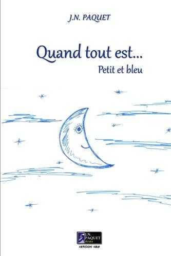 9781466432123: Quand tout est... Petit et bleu (N&B) (French Edition)