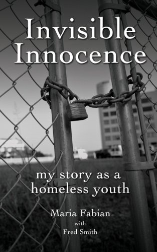 9781466432208: Invisible Innocence: my story as a homeless youth