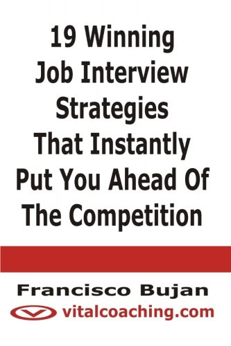 9781466432598: 19 Winning Job Interview Strategies That Instantly Put You Ahead Of The Competition