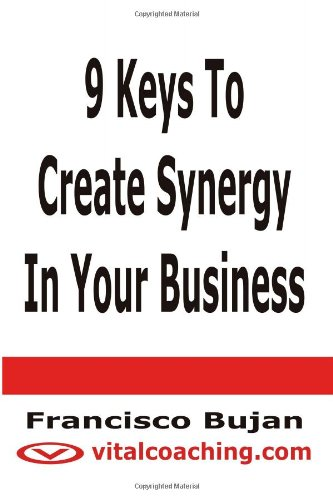 9781466432659: 9 Keys To Create Synergy In Your Business