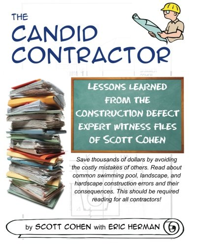9781466432697: The Candid Contractor: Lessons learned from the construction defect expert witness files of Scott Cohen