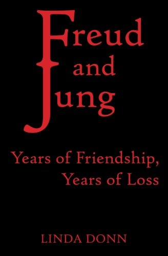 9781466432826: Freud and Jung: Years of Friendship, Years of Loss