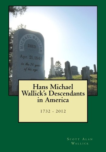 9781466433076: Hans Michael Wallick's Descendants in America 1732 - 2012: Color Version