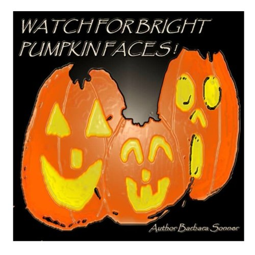 9781466433588: Watch For Bright Pumpkin Faces