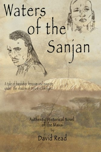 9781466433960: Waters of the Sanjan: A tale of hardship, heroism and passion under the shadow of Mount Kilimanjaro