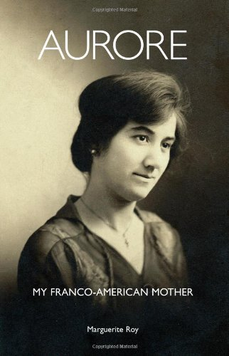 9781466434554: Aurore: My Franco-American Mother