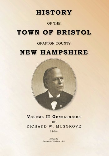 9781466436282: HISTORY OF THE TOWN OF BRISTOL GRAFTON COUNTY NEW HAMPSHIRE- Volume II - Genealogies: Volume II - Genealogy