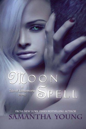 9781466437715: Moon Spell: a Tale of Lunarmorte novel