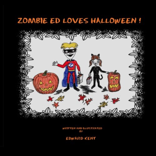 Zombie Ed Loves Halloween! (1466437723) by Kent, Edward