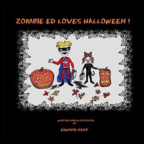 Zombie Ed Loves Halloween! (1466437723) by Edward Kent