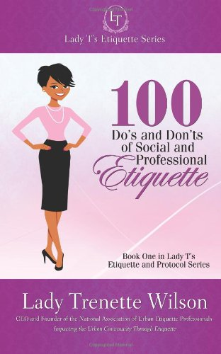 9781466438026: Lady T's Etiquette Series: 100 Do's and Don'ts of Social and Professional Etiquette