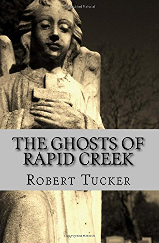 9781466438828: The Ghosts of Rapid Creek