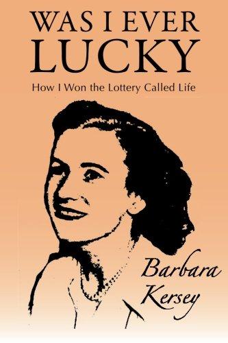 Was I Ever Lucky: Barbara Kersey