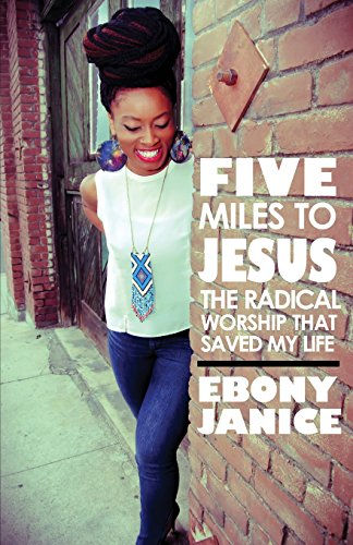 9781466439818: Five Miles To Jesus: The Radical Worship That Saved My Life