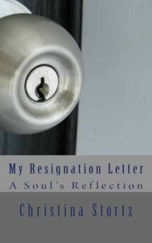 9781466441514: My Resignation Letter: A Soul's Reflection