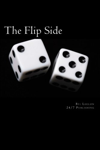 9781466441583: The Flip Side: Gotta Take the Bitter With the Sweet