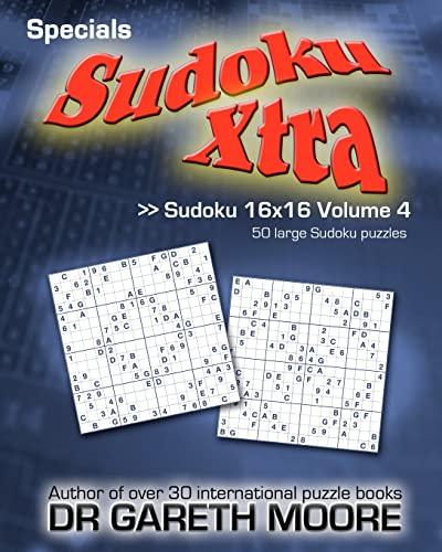 9781466442023: Sudoku 16x16 Volume 4: Sudoku Xtra Specials