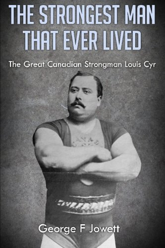 The Strongest Man That Ever Lived: (Original: Jowett, George F.