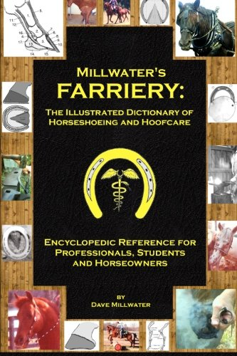 9781466444812: Millwater's Farriery: The Illustrated Dictionary of Horseshoeing and Hoofcare: Encyclopedic Reference for Professionals, Students, and Horseowners