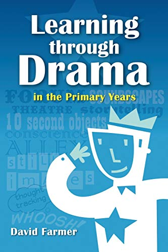 9781466445253: Learning Through Drama in the Primary Years