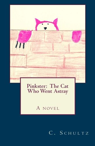 Pinkster: The Cat Who Went Astray: Schultz, C.