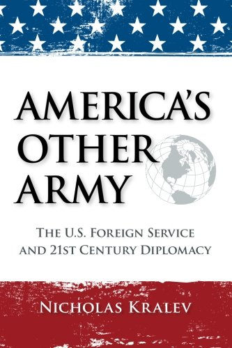 9781466446564: America's Other Army: The U.S. Foreign Service and 21st Century Diplomacy