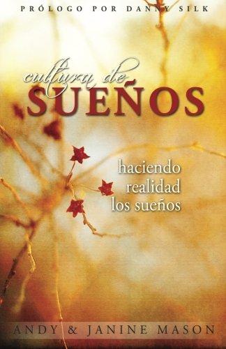 9781466447141: Cultura de Suenos: Haciendo Realidad los Sueños (Spanish Edition)