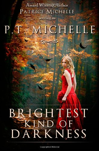 Brightest Kind of Darkness (1466447648) by P. T. Michelle; Patrice Michelle