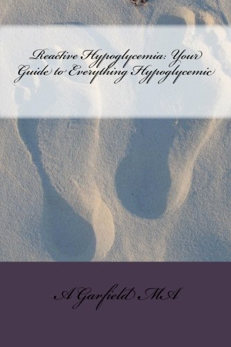9781466447981: Reactive Hypoglycemia: Your Guide to Everything Hypoglycemic